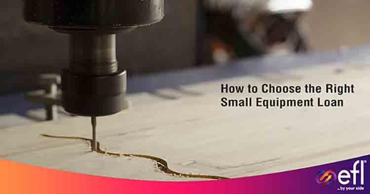 Choose the Right Small Equipment Loan   EFL