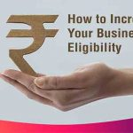 Increase Your Business Loan Eligibility In India | Efl